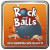 Rock and Balls