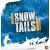 Snow Tails (Prima Edizione)